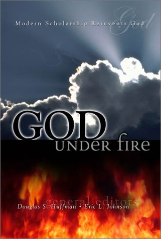 God under Fire Modern Scholarship Reinvents God  2002 edition cover