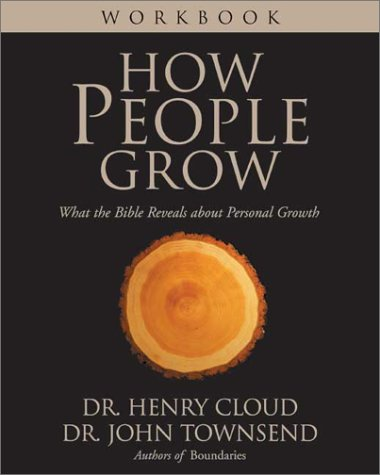 How People Grow What the Bible Reveals about Personal Growth  2002 (Workbook) edition cover