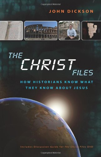Christ Files How Historians Know What They Know about Jesus  2010 9780310328698 Front Cover