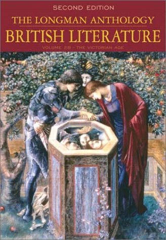 Longman Anthology of British Literature The Victorian Age 2nd 2003 (Revised) 9780321106698 Front Cover