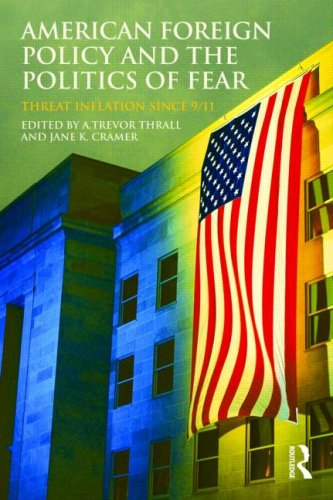 American Foreign Policy and the Politics of Fear Threat Inflation Since 9/11  2009 9780415777698 Front Cover