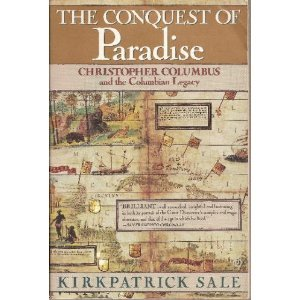 Conquest of Paradise Christopher Columbus and the Columbian Legacy N/A edition cover