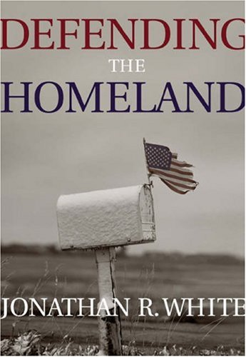 Defending the Homeland Domestic Intelligence, Law Enforcement, and Security  2004 9780534621698 Front Cover