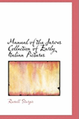 Manual of the Jarves Collection of Early Italian Pictures:   2008 edition cover