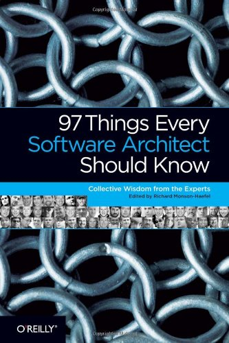 97 Things Every Software Architect Should Know Collective Wisdom from the Experts  2009 9780596522698 Front Cover