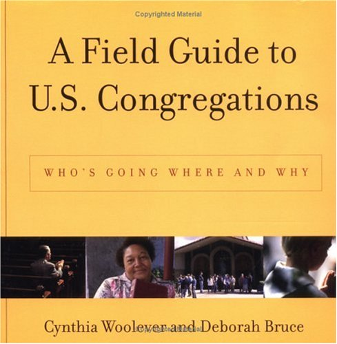 Field Guide to U. S. Congregations : Who's Going Where and Why 1st 2002 9780664225698 Front Cover