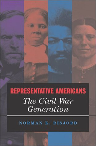 Representative Americans The Civil War Generation  2002 9780742521698 Front Cover