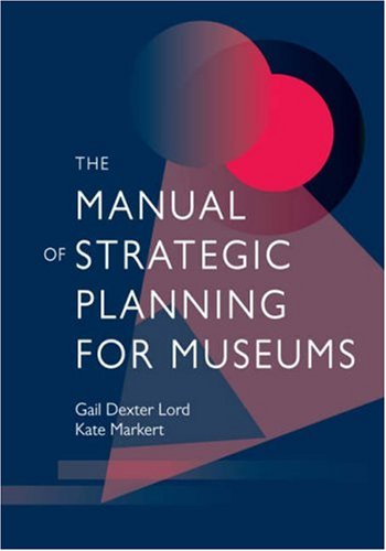 Manual of Strategic Planning for Museums   2007 edition cover