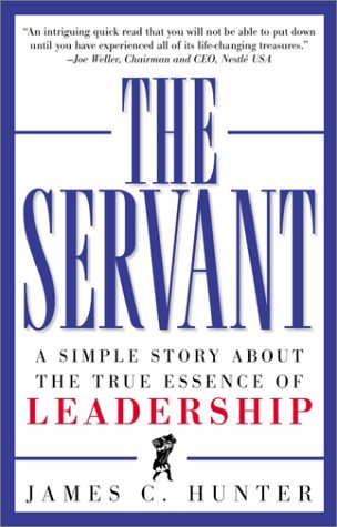 Servant A Simple Story about the True Essence of Leadership  1999 9780761513698 Front Cover