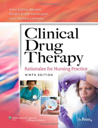 Clinical Drug Therapy Rationales for Nursing Practice 9th 2009 (Revised) edition cover