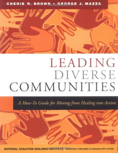 Leading Diverse Communities A How-To Guide for Moving from Healing into Action  2004 edition cover