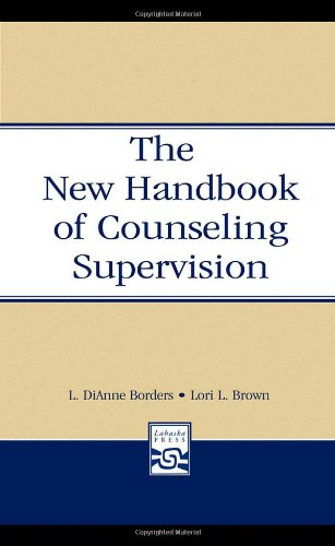 New Handbook of Counseling Supervision  2nd 2005 (Revised) 9780805853698 Front Cover