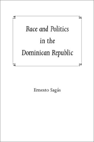 Race and Politics in the Dominican Republic  N/A edition cover