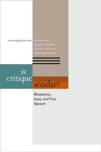 Is Critique Secular? Blasphemy, Injury, and Free Speech 2nd 2013 (Revised) 9780823251698 Front Cover