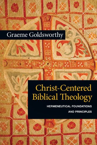Christ-Centered Biblical Theology Hermeneutical Foundations and Principles  2012 edition cover