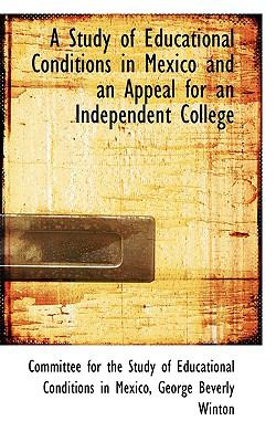Study of Educational Conditions in Mexico and an Appeal for an Independent College  2009 edition cover