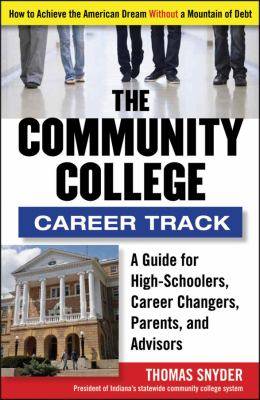 Community College Career Track How to Achieve the American Dream Without a Mountain of Debt  2012 edition cover