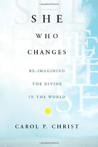 She Who Changes Re-Imagining the Divine in the World  2003 (Revised) edition cover