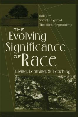 Evolving Significance of Race Living, Learning, and Teaching  2012 edition cover