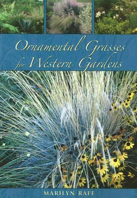 Ornamental Grasses for the Western Garden   2005 9781555663698 Front Cover