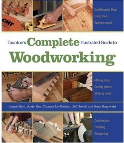 Taunton's Complete Illustrated Guide to Woodworking   2005 edition cover