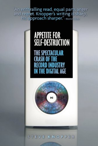 Appetite for Self-Destruction The Spectacular Crash of the Record Industry in the Digital Age  2010 edition cover