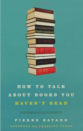 How to Talk about Books You Haven't Read   2007 edition cover