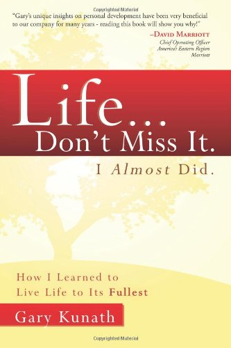 Life... Don't Miss It. I Almost Did How I Learned to Live Life to the Fullest  2001 edition cover