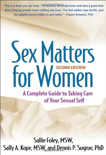 Sex Matters for Women A Complete Guide to Taking Care of Your Sexual Self 2nd 2012 (Revised) edition cover