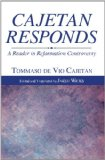 Cajetan Responds A Reader in Reformation Controversy N/A edition cover