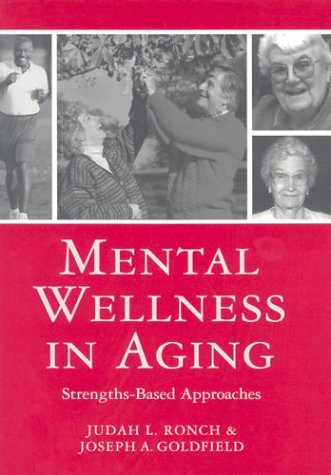 Mental Wellness in Aging Strengths-Based Approaches  2003 edition cover
