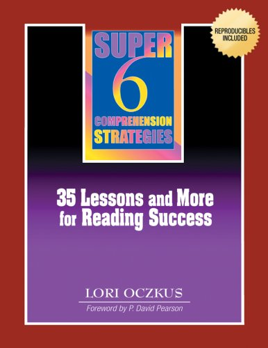 Super 6 Comprehension Strategies 35 Lessons and More for Reading Success  2004 9781929024698 Front Cover