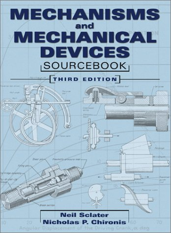 Mechanisms and Mechanical Devices Sourcebook  3rd 2001 (Revised) 9780071361699 Front Cover
