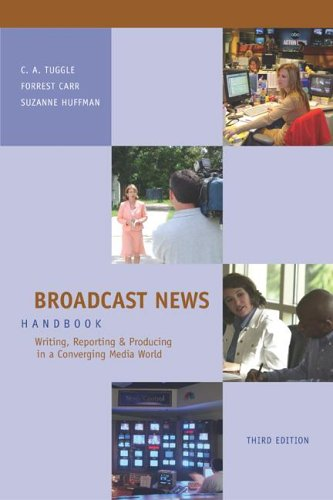 Broadcast News Writing, Reporting and Producing in a Converging Media World 3rd 2007 edition cover