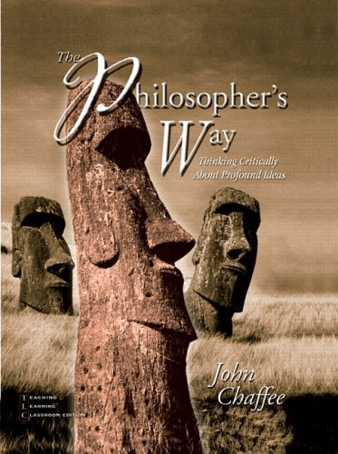Philosopher's Way, Teaching and Learning Classroom Edition Thinking Critically about Profound Ideas  2005 edition cover