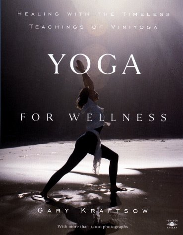 Yoga for Wellness Healing with the Timeless Teachings of Viniyoga  1999 edition cover