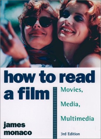How to Read a Film The World of Movies, Media, Multimedia - Language, History, Theory 3rd 2000 (Revised) edition cover