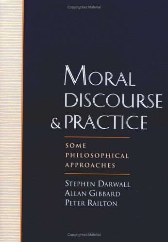 Moral Discourse and Practice Some Philosophical Approaches  1996 edition cover