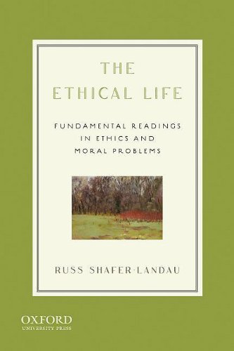 Ethical Life Fundamental Readings in Ethics and Moral Problems  2010 edition cover