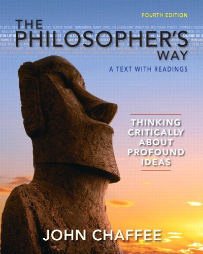 Philosopher's Way Thinking Critically about Profound Ideas 4th 2013 (Revised) edition cover