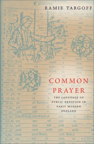 Common Prayer The Language of Public Devotion in Early Modern England  2001 edition cover