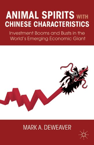 Animal Spirits with Chinese Characteristics Investment Booms and Busts in the World's Emerging Economic Giant  2012 9780230115699 Front Cover