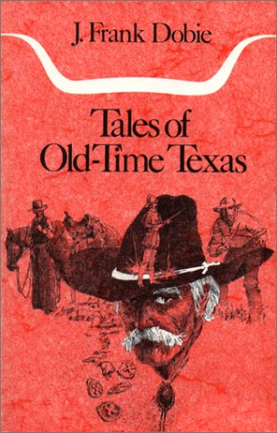 Tales of Old-Time Texas   1955 (Reprint) edition cover