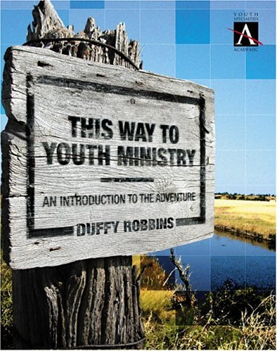 This Way to Youth Ministry An Introduction to the Adventure  2004 edition cover