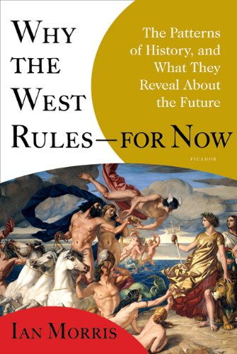 Why the West Rules--For Now The Patterns of History, and What They Reveal about the Future  2011 edition cover