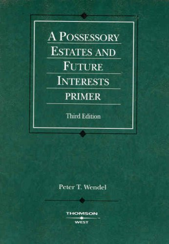 Possessory Estates and Future Interests Primer  3rd 2007 (Revised) edition cover