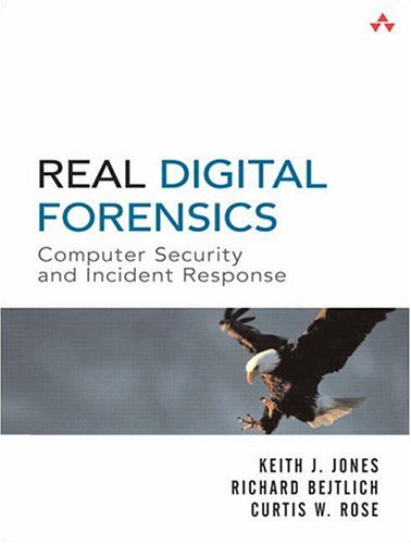 Real Digital Forensics Computer Security and Incident Response  2006 edition cover