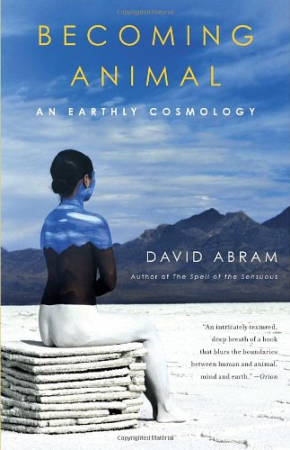 Becoming Animal An Earthly Cosmology  2011 edition cover