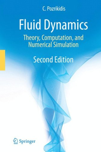 Fluid Dynamics Theory, Computation, and Numerical Simulation 2nd 2009 9780387958699 Front Cover
