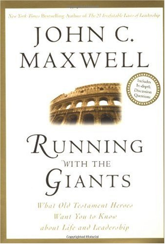 Running with the Giants What Old Testament Heroes Want YOu to Know about Life& Leadership  2002 edition cover